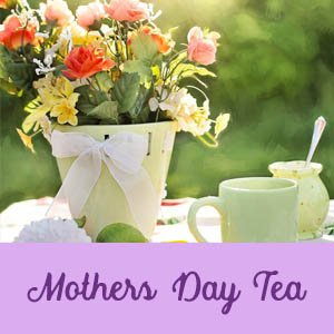 mothers day, tea, daycare, relax